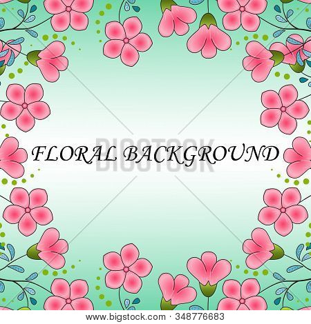 Floral Background, Frame Of Bright Pink Garden Flowers, Blue Leaves, Yellow-green Dots. Moderate Aqu
