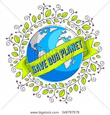 Save The Earth, Protect Our Planet, Eco Ecology, Climate Changes, Earth Day April 22, Planet With Ri