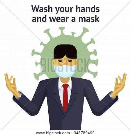 An Asian Man In A Medical Mask Is Protected From The Virus. The Inscription Wash Your Hands And Wear