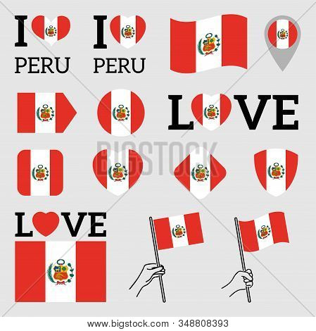 Flag Of Peru. Set Of Vector Flags Of Various Shapes. I Love Peru. Eps Illustration. Isolated Backgro