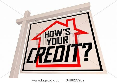 Hows Your Credit Score Rating Home House for Sale Sign 3d Illustration