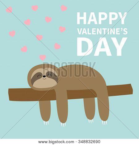 Happy Valentines Day. Sloth Sleeping On Tree Branch. Pink Heart. Cute Lazy Cartoon Kawaii Funny Char