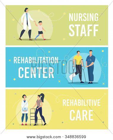 Nursing Staff, Rehabilitation Center, Rehabilitative Care In Hospital Trendy Flat Vector Horizontal