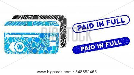 Mosaic Bank Cards And Rubber Stamp Seals With Paid In Full Caption. Mosaic Vector Bank Cards Is Crea