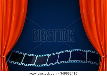 Realistic Red Curtains With Film Reel On Theater Stage. Cinema Movie Background. Open Curtains As Te