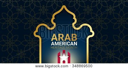 Arab American Heritage Month - April - Banner Template With The Shape Of A Temple, Star And Stripes