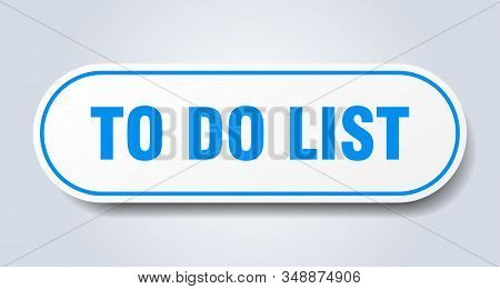 To Do List Sign. To Do List Rounded Blue Sticker. To Do List