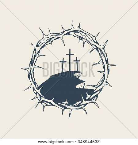 Vector Banner, Icon Or Emblem With Mount Calvary And Three Crosses Inside A Crown Of Thorns. Religio