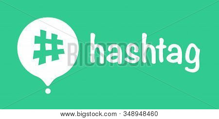 Tag For Social Media. Hashtag Concept. Hashtag Icon. Social Media Promotion. Modern Flat Design. Vec