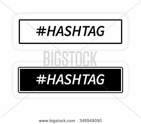 Hashtag Concept. Hashtag Icon. Social Media Promotion. Modern Flat Design. Vector Illustration For W