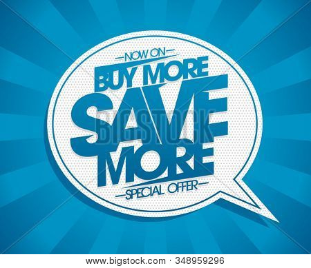 Buy more, save more banner concept with speech bubble, rasterized version