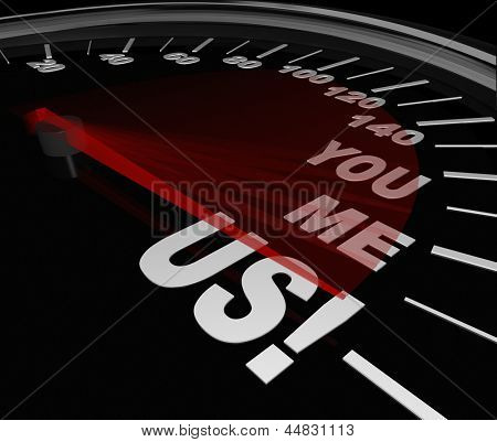 The words You Me and Us on a speedometer to symbolize the speed and success that can be achieved through partnership, teamwork and friendship
