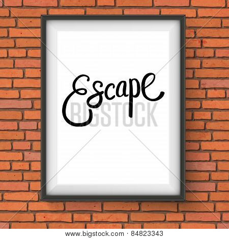 Escape Message in White Frame Hanging on the Wall