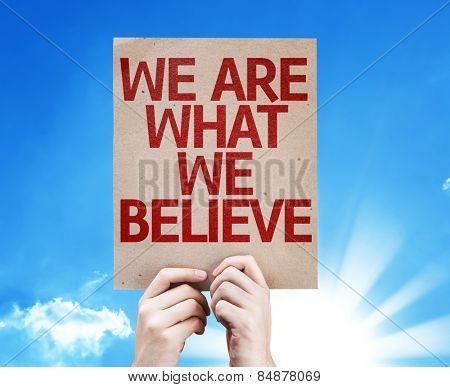 We Are What We Believe card with sky background poster