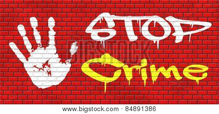 stop crime stopping criminals by neighborhood watch or police force fight criminal behavior stopping violence and arrest offenders or just by prevention graffiti on red brick wall, text and hand