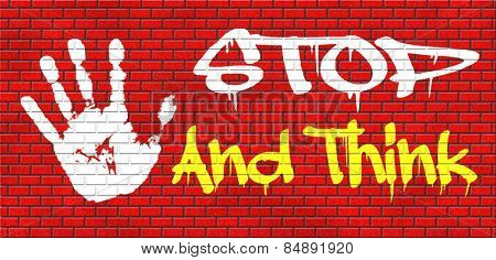 stop and think meking a wise decision sleep it over and use your brain graffiti on red brick wall, text and hand