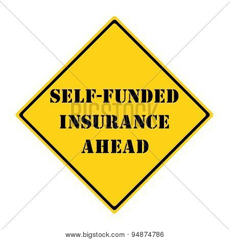 Self Funded Insurance Ahead Road Sign