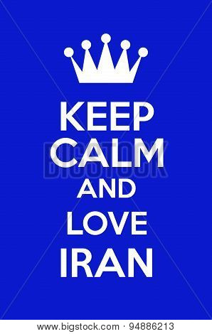 Keep Calm And Love Iran Poster Art poster