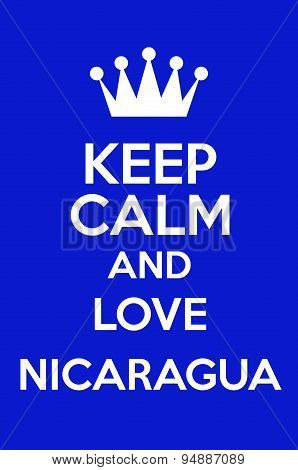 poster of Keep Calm And Love Nicaragua Poster Art