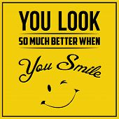 """Modern Motivation Poster""""You Look So Much Better When You Smile"""" Cute Idea to your life. poster"""