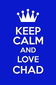 Keep Calm And Love Chad Poster Art poster