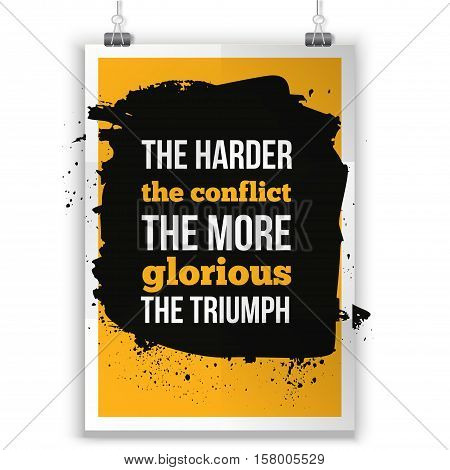 The harder the conflict the more glorious the triumph Positive affirmation, inspirational quote for T shirt graphics