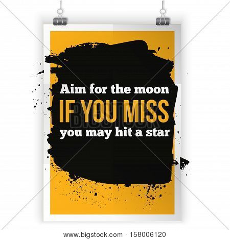 Aim for the moon. If you miss - you may hit a star. Motivation typography poster on dark background. Inspirational vector typography