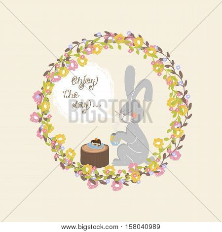 Vector rabbit with a mug of tea and cake in the afternoon enjoying on a background in flower wreath.Enjoy the day concept.