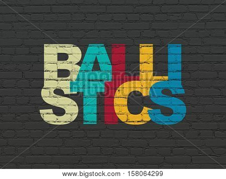Science concept: Painted multicolor text Ballistics on Black Brick wall background