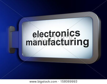 Industry concept: Electronics Manufacturing on advertising billboard background, 3D rendering
