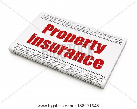 Insurance concept: newspaper headline Property Insurance on White background, 3D rendering