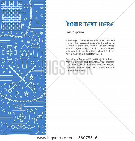Poster flyer with medieval line icons symbols. Crossed sabres medieval tower torch Viking ship boat knight cross chain. Vector template with medieval design elements and place for your text.