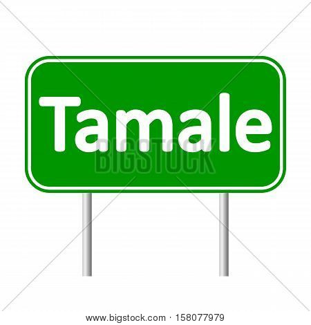 Tamale road sign isolated on white background.
