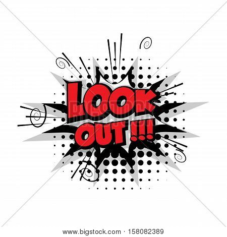 Look out. Comic text sound effects pop art style vector. Sound bubble speech phrase comic text cartoon balloon expression sounds illustration. Comic text background template. Comics book balloon