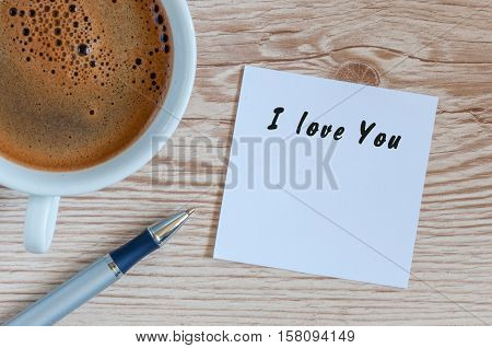 lovely greeting card - I love You - romantic message near mornin coffee mug.