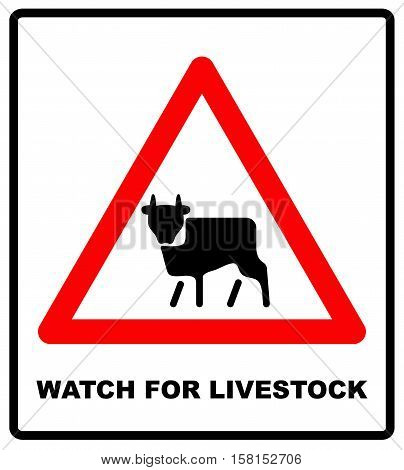 Vector watch for livestock icon. Road Sign Warning livestock Movement on White Background. Vector road banner, red warning, caution triangle