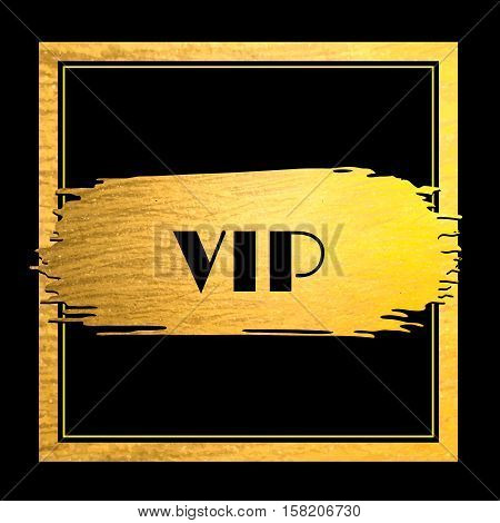 Premium membership card. Text VIP. Golden paint stroke with golden border frame on black background. Art deco style. Hand made abstract gold glitter texture. Vector EPS10 illustration.