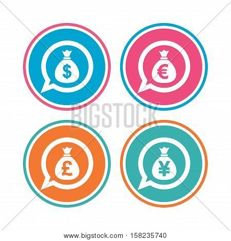 Money bag icons. Dollar, Euro, Pound and Yen speech bubbles symbols. USD, EUR, GBP and JPY currency signs. Colored circle buttons. Vector