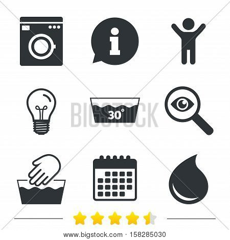 Hand wash icon. Machine washable at 30 degrees symbols. Laundry washhouse and water drop signs. Information, light bulb and calendar icons. Investigate magnifier. Vector