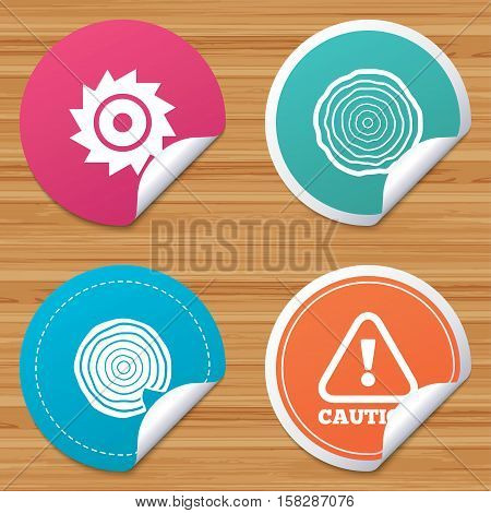 Round stickers or website banners. Wood and saw circular wheel icons. Attention caution symbol. Sawmill or woodworking factory signs. Circle badges with bended corner. Vector