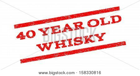 40 Year Old Whisky watermark stamp. Text caption between parallel lines with grunge design style. Rubber seal stamp with dirty texture. Vector red color ink imprint on a white background.