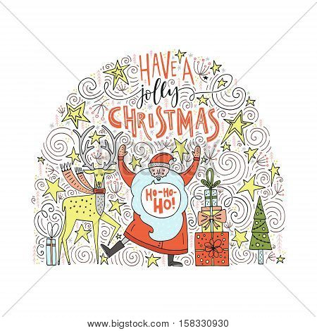 Unique handdrawn illustrtion for Christmas card or poster. Santa Claus with derr, Christmas Tree, presents and lettering Have a Merry Christmas.