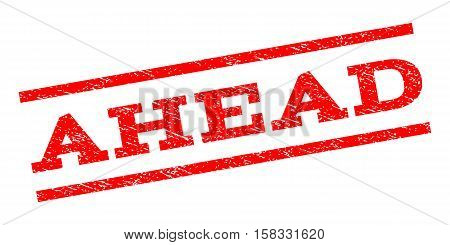 Ahead watermark stamp. Text caption between parallel lines with grunge design style. Rubber seal stamp with scratched texture. Vector red color ink imprint on a white background.