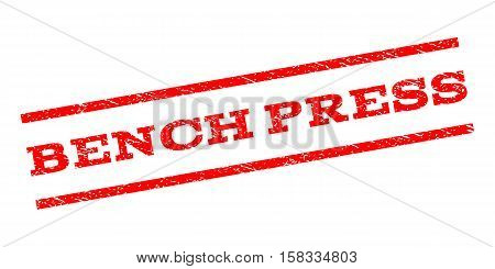 Bench Press watermark stamp. Text tag between parallel lines with grunge design style. Rubber seal stamp with unclean texture. Vector red color ink imprint on a white background.