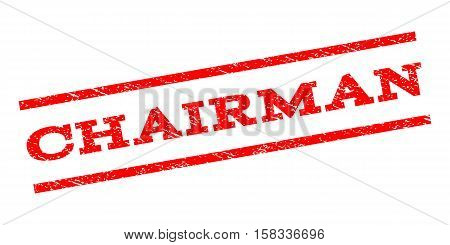 Chairman watermark stamp. Text tag between parallel lines with grunge design style. Rubber seal stamp with unclean texture. Vector red color ink imprint on a white background.