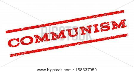 Communism watermark stamp. Text tag between parallel lines with grunge design style. Rubber seal stamp with scratched texture. Vector red color ink imprint on a white background.