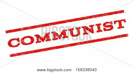 Communist watermark stamp. Text caption between parallel lines with grunge design style. Rubber seal stamp with scratched texture. Vector red color ink imprint on a white background.