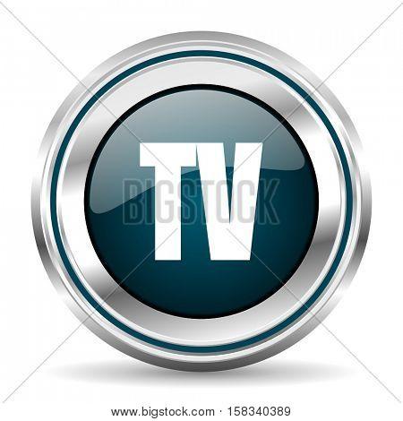 TV vector icon. Chrome border round web button. Silver metallic pushbutton.