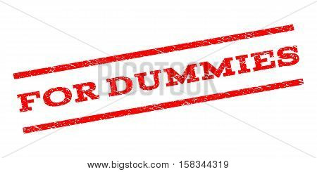 For Dummies watermark stamp. Text tag between parallel lines with grunge design style. Rubber seal stamp with dirty texture. Vector red color ink imprint on a white background.