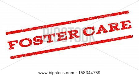 Foster Care watermark stamp. Text caption between parallel lines with grunge design style. Rubber seal stamp with dirty texture. Vector red color ink imprint on a white background.